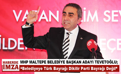 Belediyeye T�rk Bayra��n� dikece�iz